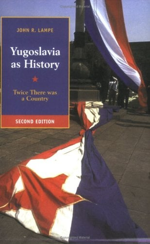 Yugoslavia as History: Twice There Was a Country 9780521774017