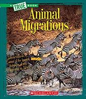 Animal Migrations (True Books: Amazing Animals) 22837931