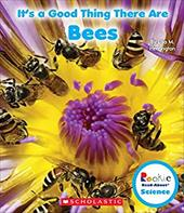 It's a Good Thing There Are Bees (Rookie Read-About Science) 22552184
