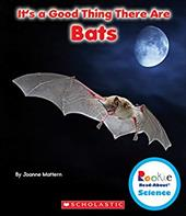It's a Good Thing There Are Bats (Rookie Read-About Science) 22796469