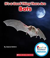 It's a Good Thing There Are Bats (Rookie Read-About Science) 23072864