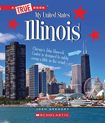 Illinois (A True Book: My United States)