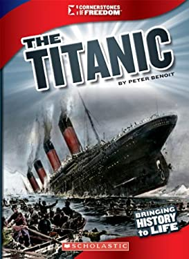 The Titanic (Cornerstones of Freedom. Third Series) 9780531236079