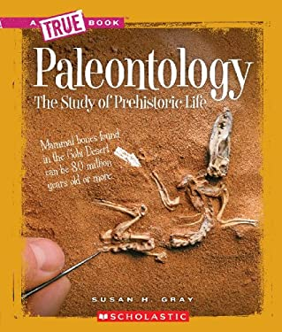 Paleontology: The Study of Prehistoric Life 9780531246801