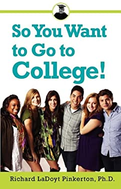So You Want to Go to College! 9780533163465