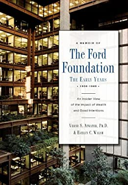 A Memoir of the Ford Foundation: The Early Years 1936-1968 9780533164271