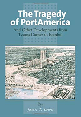 The Tragedy of Portamerica: And Other Developments from Tysons Corner to Istanbul 9780533164936