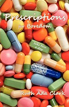 Prescriptions for Boredom: Take Two a Day 9780533165087