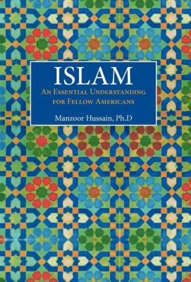 Islam: An Essential Understand for Fellow Americans 9780533165995