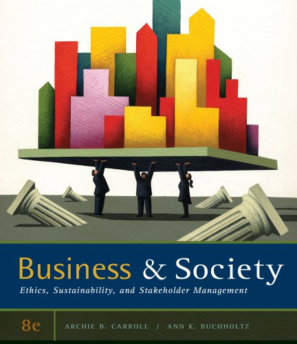 Business & Society: Ethics, Sustainability, and Stakeholder Management 9780538453165