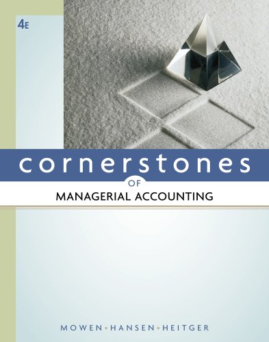 Cornerstones of Managerial Accounting 9780538473460