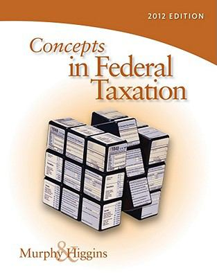 Concepts in Federal Taxation 2012 (with H&r Block at Home Tax Preparation Software CD-ROM and RIA Checkpoint 6-Month Printed Access Card) 9780538479585