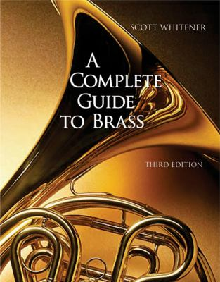 A Complete Guide to Brass: Instruments and Technique [With CDROM] 9780534509880
