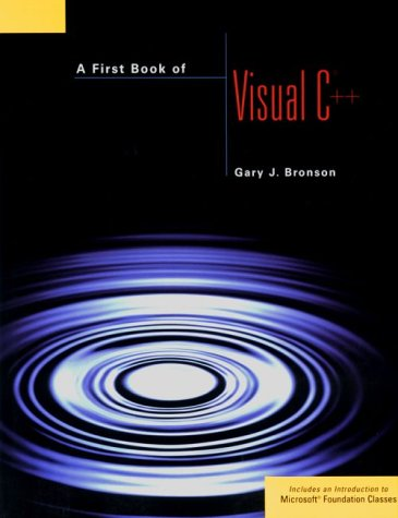 A First Book of Visual C++ 9780534953133