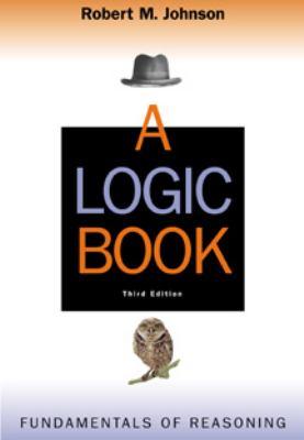 A Logic Book: Fundamentals of Reasoning 9780534543389