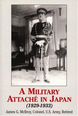A Military Attache in Japan: 1929-1933 9780533155675