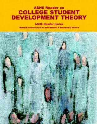 ASHE Reader on College Student Development Theory 9780536859709