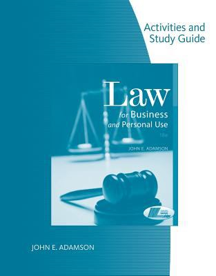 Activities and Study Guide for Adamson's Law for Business and Personal Use, 18th 9780538446037