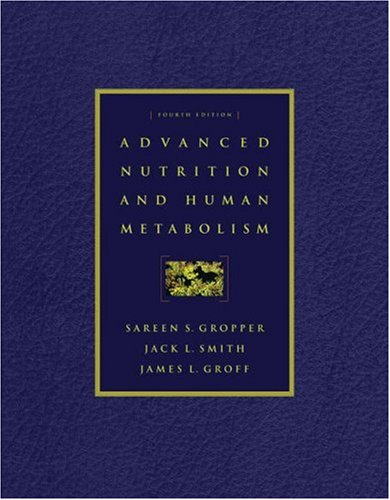 Advanced Nutrition and Human Metabolism [With Infotrac] 9780534559861