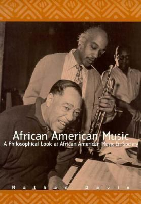 African American Music: A Philosophical Look at African American Music in Society 9780536584960