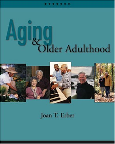 Aging and Older Adulthood (with Infotrac) [With Infotrac] 9780534356361