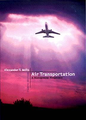 Air Transportation: A Management Perspective 9780534534783