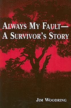 Always My Fault -- A Survivor's Story 9780533160167