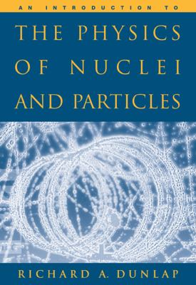 An Introduction to the Physics of Nuclei and Particles 9780534392949