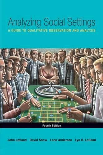 Analyzing Social Settings: A Guide to Qualitative Observation and Analysis 9780534528614