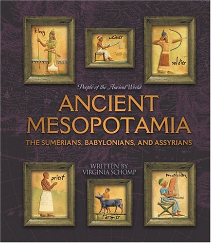Ancient Mesopotamia: The Sumerians, Babylonians, and Assyrians