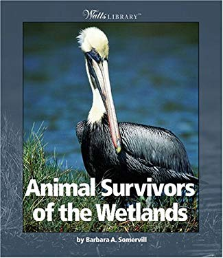 Animal Survivors of the Wetlands 9780531165911