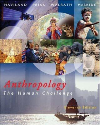 Anthropology: The Human Challenge [With CDROM and Infotrac] 9780534623784