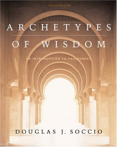 Archetypes of Wisdom: An Introduction to Philosophy [With CDROM and Infotrac] 9780534605438