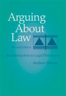Arguing about Law: An Introduction to Legal Philosophy 9780534543525