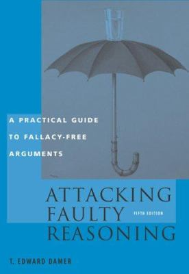 Attacking Faulty Reasoning: Practical Guide to Fallacy-Free Arguments 9780534605162