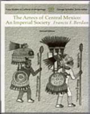 Aztecs of Central Mexico: An Imperial Society 9780534627287
