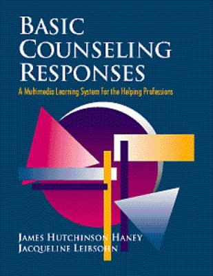Basic Counseling Responsesa[: A Multimedia Learning System for the Helping Professions 9780534362638