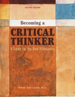 Becoming a Critical Thinker: A Guide for the New Millennium 9780536859341