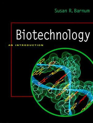 Biotechnology: An Introduction 9780534234362