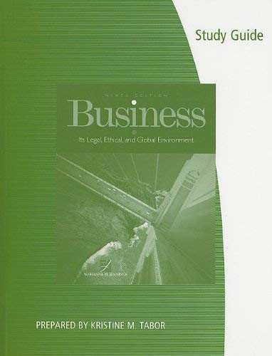 Business: Its Legal, Ethical, and Global Environment 9780538472197