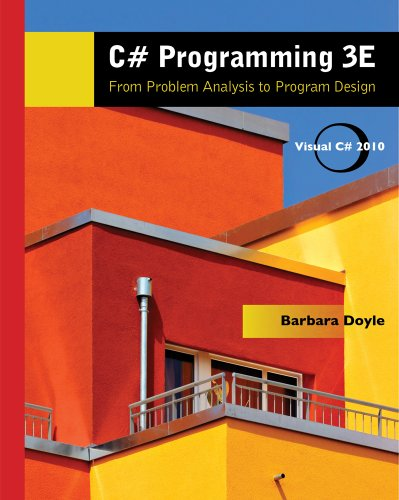C# Programming: From Problem Analysis to Program Design - 3rd Edition