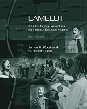 Camelot: A Role-Playing Simulation for Political Decision Making 9780534602796