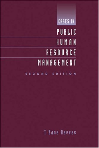 Cases in Public Human Resource Management 9780534602406