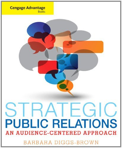 Cengage Advantage Books: Strategic Public Relations: An Audience-Focused Approach 9780534637064