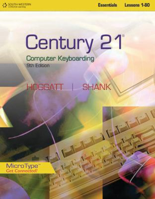 Century 21 Computer Keyboarding, Lessons 1-80: Essentials 9780538449106