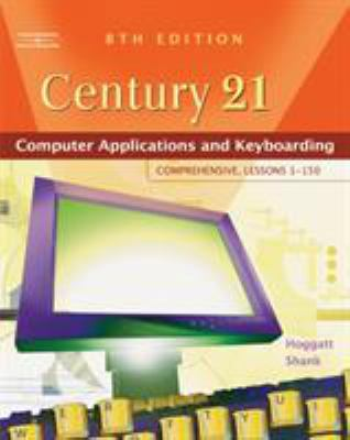Century 21 Computer Applications and Keyboarding: Comprehensive, Lessons 1-150 9780538439466