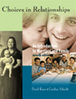 Choices in Relationships: An Introduction to Marriage and the Family [With Infotrac] 9780534589141