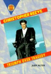 Christopher Reeve Triumph Over Tragedy