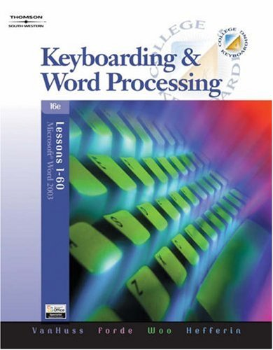 College Keyboarding: Keyboarding & Word Processing, Microsoft Word 2003, Lessons 1-60 [With CDROM] 9780538728003