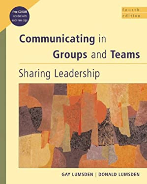 Communicating in Groups and Teams: Sharing Leadership [With CDROM and Infotrac] 9780534515461